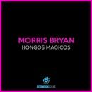 Hongos Magicos/Morris Bryan