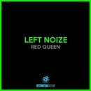 Red Queen/Left Noize