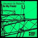 Be My Friend/Vincenzo de Robertis
