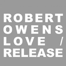 Love Release/Robert Owens