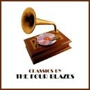 Classics by The Four Blazes/The Four Blazes