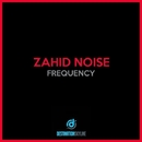 Frequency/Zahid Noise