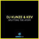 Splitting The Atom/Dj Kunze, Kev