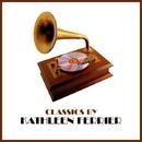 Classics by Kathleen Ferrier/Kathleen Ferrier