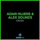 Crush/Adan Hujens, Alex Sounds