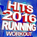 Hits 2016 Running Workout/Running Music Workout