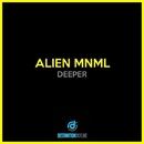 Deeper/Alien Mnml