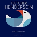 Jangled Nerves/Fletcher Henderson
