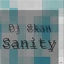 Sanity/Dj Skan
