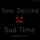 Sad Time - Single/New Decline