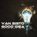 Good Idea - Single/Van Sisto