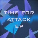 TIME FOR ATTACK - EP/TIME FOR ATTACK