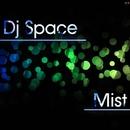 Mist/Dj Space