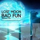 Lost Moon - Single/Bad Fun