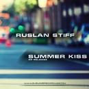 Summer Kiss/Ruslan Stiff