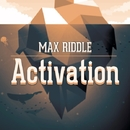 Activation - Single/Max Riddle