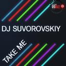 Take Me/DJ Suvorovskiy