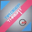 THREAT/TIM DEEP