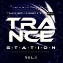 Trance Station - Vol.1/GYSNOIZE & Alex Skywalker & VIN DETT & Bohdan Steward & IVAN CHIGO & Dmirty Bereza & Elanor & Sigmax & Trancepher & Erislandy