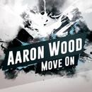 Move On - Single/Aaron Wood
