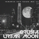 Urban Moon - Single/Crusta