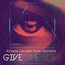 Give Me Love - Single/Amade Landan