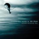 World Around Me/Around The World in 80 Days