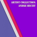 Artist Collection: Andre Hecht/Andre Hecht