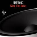 Kick The Bass/Nightloverz