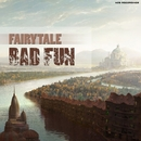 Fairytale/Bad Fun