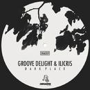 DARK PLACE/Ilicris/Groove Delight