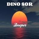Deeper/Dino Sor
