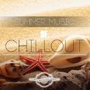 Summer Music Of Chillout/David Tamamyan & GYSNOIZE & Bad Fun & M.I.H. & Antonio Picikato & Viktor (UA) & DeeWayne & Kobko & TheMiffy & Yevgeniy Khon & Jenia Noble & radrigessss