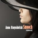 Smooch/Anna Kraynidolski