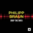 Drop The Bass/Philipp Braun