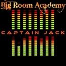Captain Jack/Big Room Academy