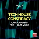 Tech House Conspiracy, Vol. 7 (Playground For Tech House Music)/Groove Juice & Kidama & Ourthing & Erika Lopez & M.O.F. & Jeanclaudemaurice & Stefano Lotti & Danny Jr. Crash & 40 Drums & Morphosis & Kosmika & Raha