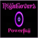 Powerfull/Nightloverz