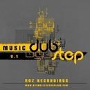 Dubstep Music Vol.1/Rautu & Tom Strobe & Bad Surfer & Demerro & James Shark & GYSNOIZE & L.V DEEJAYS & Frozzy & Lip Rise & NIGHT RAIN PROJECT & Dima Nohands