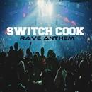 Rave Anthem/Switch Cook