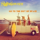 Go To The Out Of Space/Nightloverz