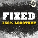 150% Lobotomy/FIXed
