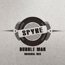 Bubble Man - Single/Spyke