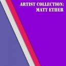 Artist Collection: Matt Ether/Matt Ether & Damian Soma & David M. & Chris Johnson