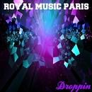 Droppin/Royal Music Paris & Jeremy Diesel