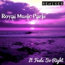 It Feels So Right/Royal Music Paris & Iconal