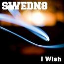 I Wish/Swedn8