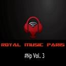 Royal Music Paris #Np Vol. 3/Big & Fat & MCJCK & I-Biz