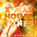 X-Mas House Tunes/Royal Music Paris & Switch Cook & Candy Shop & Big & Fat & Dino Sor & Nightloverz & The Rubber Boys & Galaxy