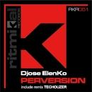 Perversion/Djose ElenKo & Techouzer